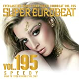 SUPER EUROBEAT VOL.195 ~SPEEDY~