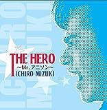THE HERO ~Mr.アニソン~ DISC-1