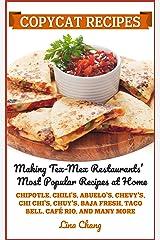 Copycat Recipes: Making Tex-Mex Restaurants' Most Popular Recipes at Home (Famous Restaurant Copycat Cookbooks) Kindle Edition