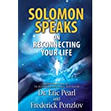 Solomon Speaks on Reconnecting Your Life (English Edition)