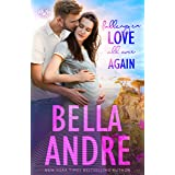Falling In Love All Over Again: The Sullivans (Babymoon Novella)
