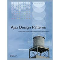 Ajax Design Patterns: Creating Web 2.0 Sites with Programmin…