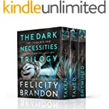 The Dark Necessities trilogy (A Trilogy of Dark Romance Psychological Thrillers): The Complete Collection.