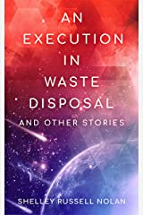 An Execution in Waste Disposal and Other Stories Kindle Edition