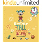 Short Or Tall Doesn't Matter At All: (Children's books about Bullying/Friendship/Diversity/Kindness Picture Books, Kids Books