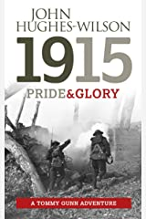 1915 Pride & Glory: A Tommy Gunn Adventure Kindle Edition
