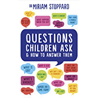 Questions Children Ask and How to Answer Them (English Editi…