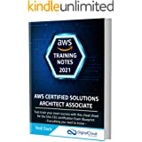 AWS Certified Solutions Architect Associate Training Notes 2021: Fast-track your exam success with the ultimate cheat sheet f