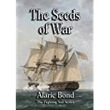 The Seeds of War (The Fighting Sail Series Book 14)