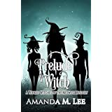 Prelude to a Witch (Wicked Witches of the Midwest Book 18)