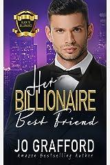 Her Billionaire Best Friend: A Sweet, Best Friend, Undercover Agent Romance (Black Tie Billionaires Book 4) Kindle Edition