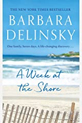 A Week at The Shore: a breathtaking, unputdownable story about family secrets Kindle Edition