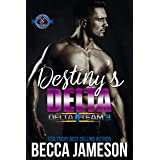 Destiny's Delta (Special Forces: Operation Alpha) (Delta Team Three Book 2)