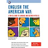 English the American Way: A Fun ESL Guide to Language and Culture in the U.S. (with Embedded Audio & MP3) (English as a Secon