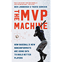The MVP Machine: How Baseball's New Nonconformists Are Using…