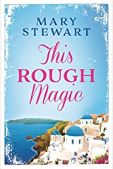 This Rough Magic: A completely unputdownable adventure set in the South of France (Mary Stewart Modern Classics) Kindle Edition