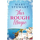 This Rough Magic: A completely unputdownable adventure set in the South of France (Mary Stewart Modern Classics)