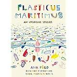 Plasticus Maritimus: An Invasive Species (English Edition)