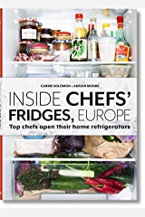 Inside Chef's Fridges: 40 of Europe's most interesting chefs open their home refrigerators Hardcover