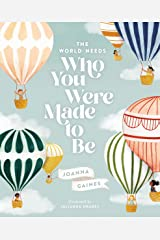 The World Needs Who You Were Made to Be Kindle Edition