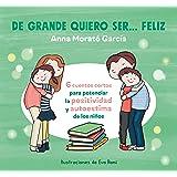de Grande Quiero Ser Feliz / When I Grow Up, I Want to Be Ha