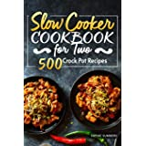 Slow Cooker Cookbook for Two - 500 Crock Pot Recipes: Nutritious Recipe Book for Beginners and Pros: 1
