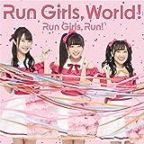Run Girls, World! *ALのみ