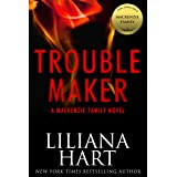 Trouble Maker: A MacKenzie Family Novel (The MacKenzie Family)