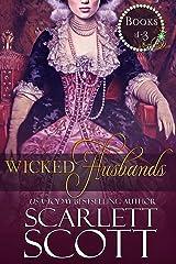 Wicked Husbands: Books 1-3 (Scarlett Scott's Wicked Husbands Book 1) Kindle Edition