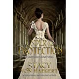 Under His Protection (The White Rose Trilogy Book 1)