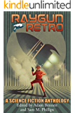 RAYGUN RETRO: A Science Fiction Anthology (English Edition)