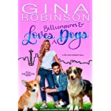 Loves Billionaires and Dogs: A Feel Good Romance