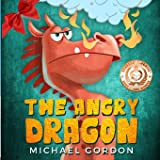 The Angry Dragon: (Childrens books about Anger, Picture Books, Preschool Books, Ages 3 5, Baby Books, Kids Books, Kindergarte