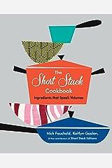 The Short Stack Cookbook: Ingredients That Speak Volumes Kindle Edition