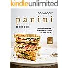 Ooey-Gooey Panini Cookbook: Enjoy Thirty Make at Home Delicious Panini Recipes