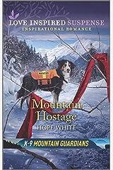 Mountain Hostage (K-9 Mountain Guardians) Kindle Edition