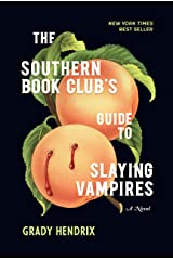 The Southern Book Club's Guide to Slaying Vampires: A Novel Kindle Edition