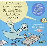 Don't Let the Pigeon Finish This Activity Book! (Pigeon Seri: 8