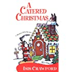 A Catered Christmas (A Mystery With Recipes Book 3)