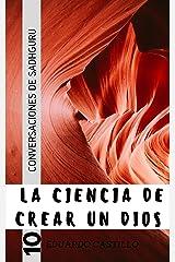La Ciencia de crear un Dios: Conversaciones de Sadhguru (Spanish Edition) Kindle Edition