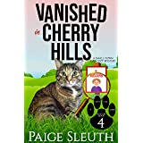 Vanished in Cherry Hills: A Small-Town Cat Cozy Mystery (Cozy Cat Caper Mystery Book 4)