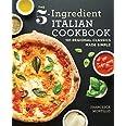 5-Ingredient Italian Cookbook: 101 Regional Classics Made Simple