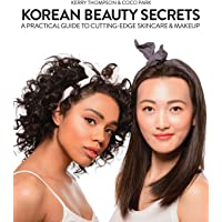 Korean Beauty Secrets: A Practical Guide to Cutting-Edge Ski…