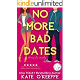 No More Bad Dates: A sweet laugh-out-loud romantic comedy of love, friendship... and tea (High Tea Book 1)