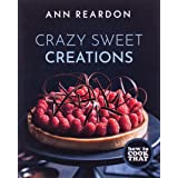 How to Cook That: Crazy Sweet Creations (Dessert Cookbook)
