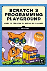Scratch 3 Programming Playground: Learn to Program by Making Cool Games Kindle Edition