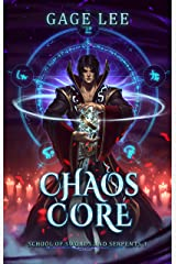 Chaos Core (School of Swords and Serpents Book 3) Kindle Edition