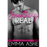 Something Real: A Beautiful Curvy Girl Insta-Love Alpha Billionaire Romance (An Indecent Apposal Book 1)