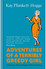 Adventures of a Terribly Greedy Girl: A Memoir of Food, Family, Film & Fashion Kindle Edition