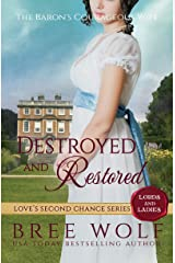 Destroyed & Restored: The Baron's Courageous Wife (Love's Second Chance: Tales of Lords & Ladies Book 7) Kindle Edition